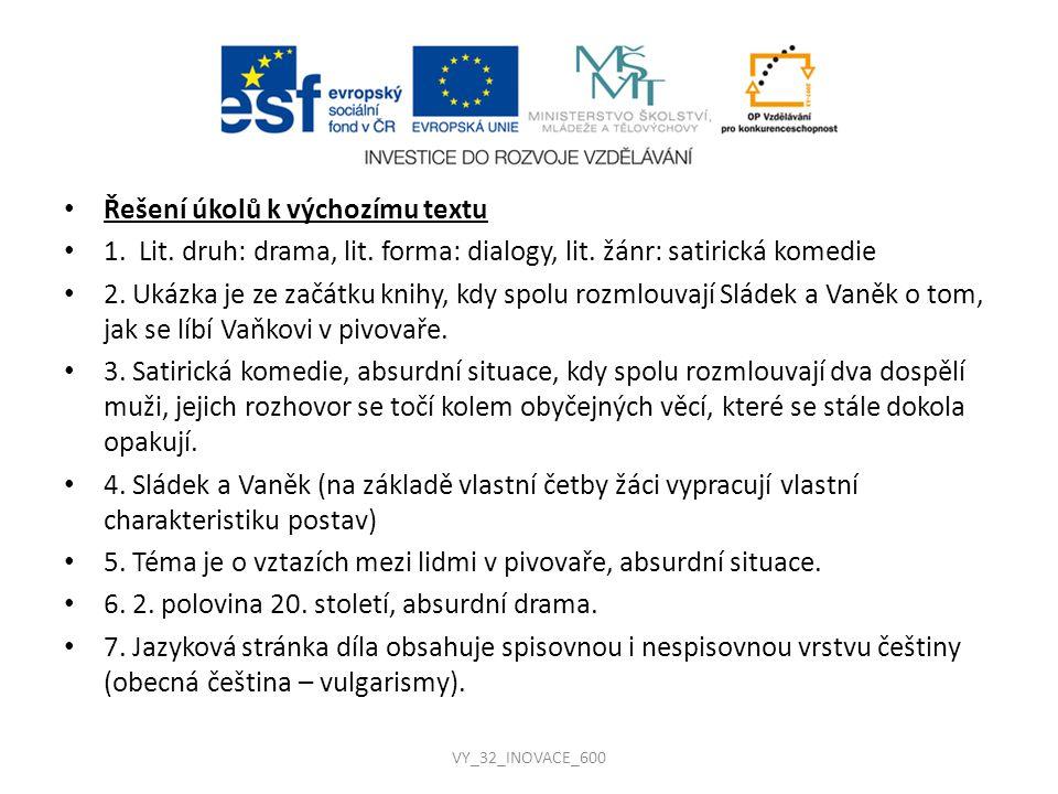 Řešení úkolů k výchozímu textu 1.Lit. druh: drama, lit.