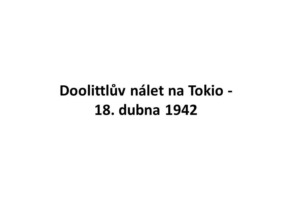 Doolittlův nálet na Tokio - 18. dubna 1942