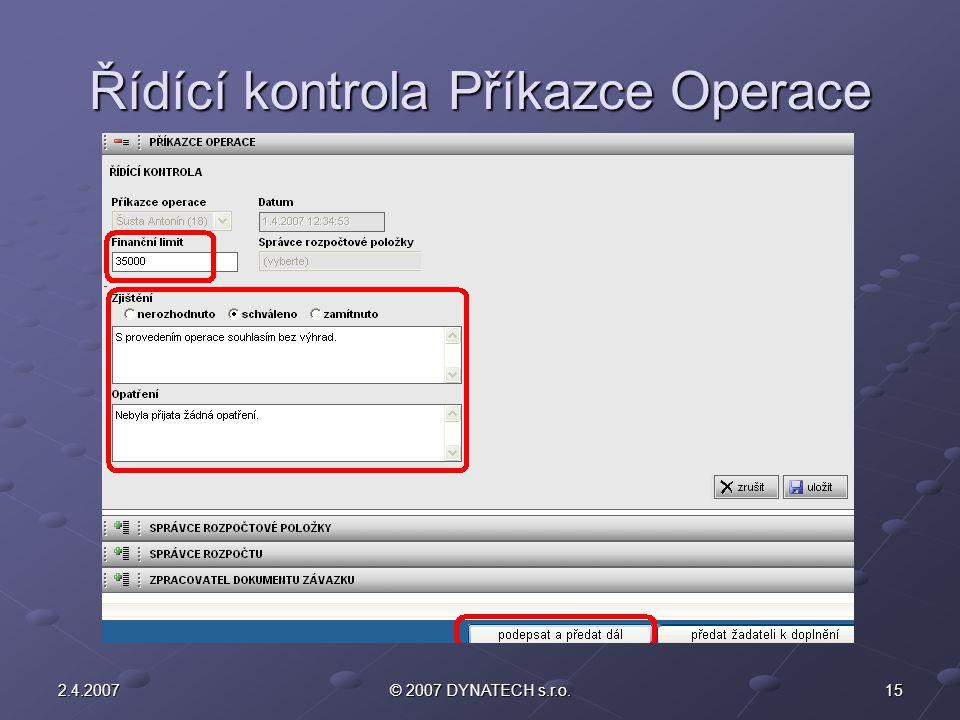 152.4.2007© 2007 DYNATECH s.r.o. Řídící kontrola Příkazce Operace