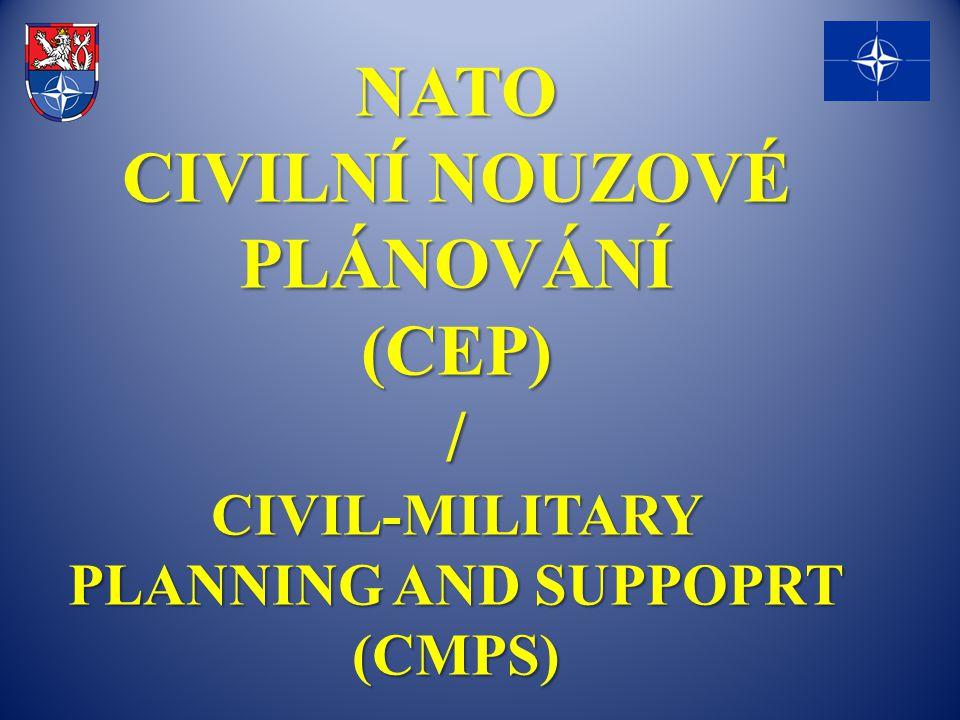 NATO CIVILNÍ NOUZOVÉ PLÁNOVÁNÍ (CEP) / CIVIL-MILITARY PLANNING AND SUPPOPRT (CMPS)