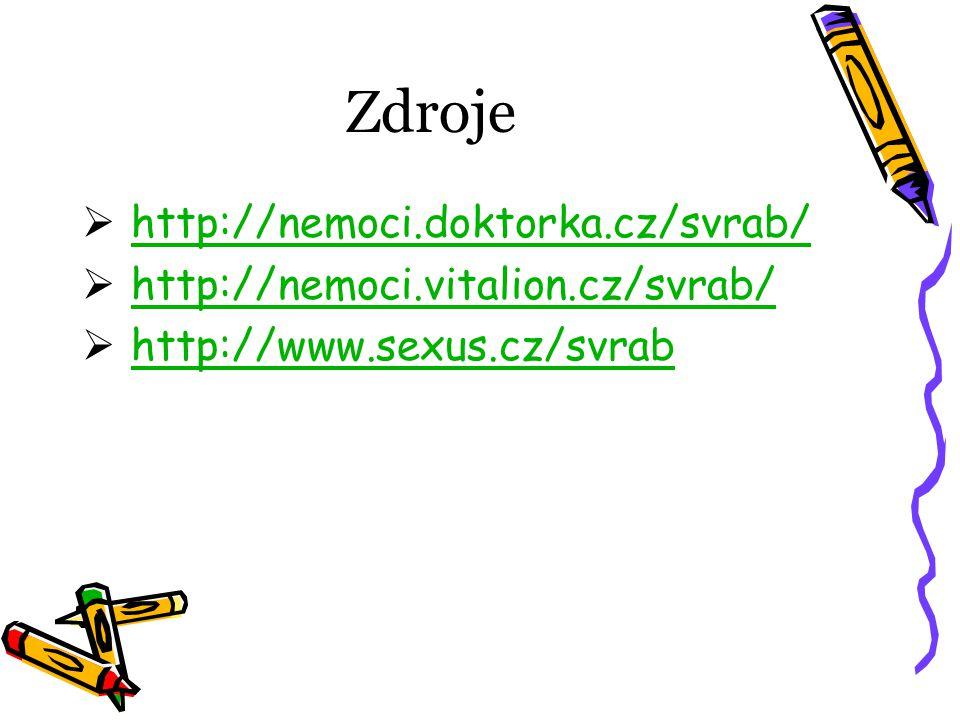 Zdroje  http://nemoci.doktorka.cz/svrab/http://nemoci.doktorka.cz/svrab/  http://nemoci.vitalion.cz/svrab/http://nemoci.vitalion.cz/svrab/  http://