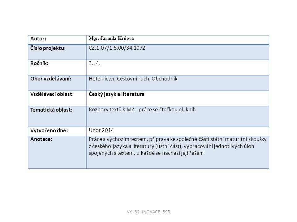 Autor: Mgr. Jarmila Krůová Číslo projektu:CZ.1.07/1.5.00/34.1072 Ročník:3., 4. Obor vzdělávání:Hotelnictví, Cestovní ruch, Obchodník Vzdělávací oblast