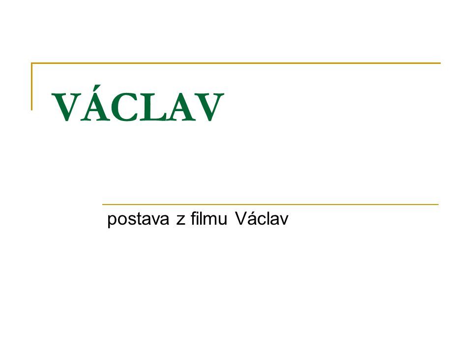Kdo je Václav.