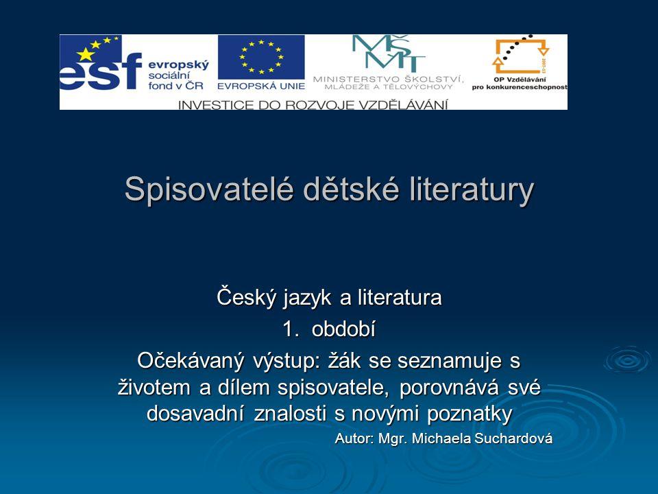 Spisovatelé dětské literatury Český jazyk a literatura 1.