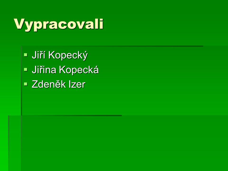 Vypracovali  Jiří Kopecký  Jiřina Kopecká  Zdeněk Izer
