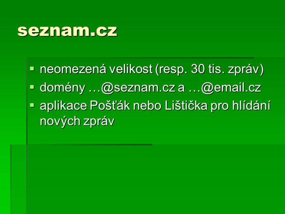 seznam.cz  neomezená velikost (resp.30 tis.