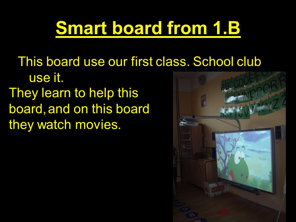 Smart board from 1.B This board use our first class.