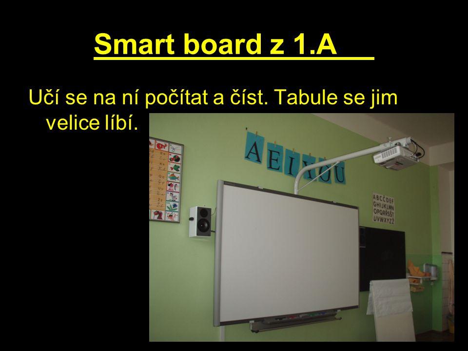 Smart board z 1.A Učí se na ní počítat a číst. Tabule se jim velice líbí.