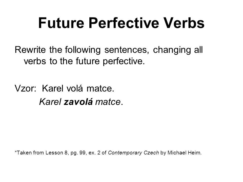 Future Perfective Verbs 1. Kdy to dostáváte?