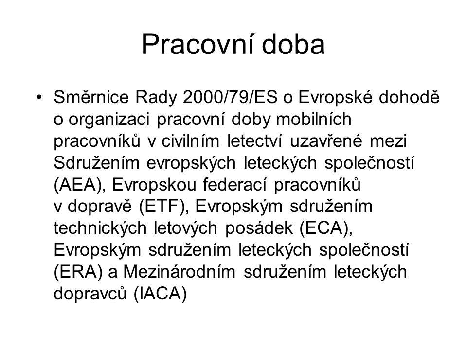 Pracovní doba Směrnice Rady 2000/79/ES o Evropské dohodě o organizaci pracovní doby mobilních pracovníků v civilním letectví uzavřené mezi Sdružením evropských leteckých společností (AEA), Evropskou federací pracovníků v dopravě (ETF), Evropským sdružením technických letových posádek (ECA), Evropským sdružením leteckých společností (ERA) a Mezinárodním sdružením leteckých dopravců (IACA)