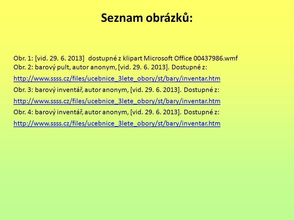 Seznam obrázků: Obr. 1: [vid. 29. 6. 2013] dostupné z klipart Microsoft Office 00437986.wmf Obr. 2: barový pult, autor anonym, [vid. 29. 6. 2013]. Dos