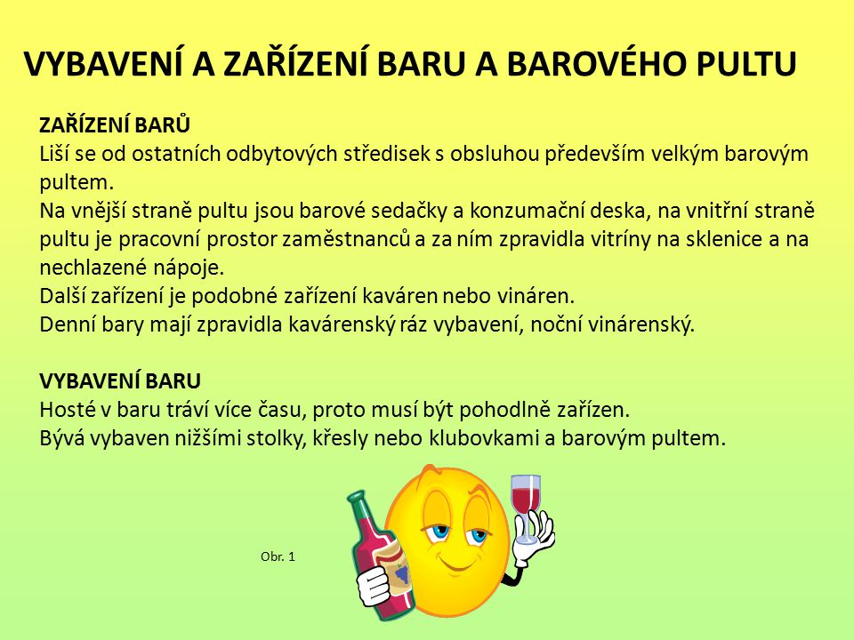 Barový pult VYBAVENÍ BAROVÉHO PULTU Barový pult je místo, kde se připravují míchané nápoje, proto má být dostatečně velký, dobře umístěný a správně vybavený.