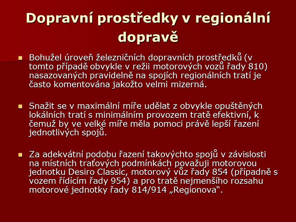 Dopravní prostředky v regionální dopravě Bohužel úroveň železničních dopravních prostředků (v tomto případě obvykle v režii motorových vozů řady 810) nasazovaných pravidelně na spojích regionálních tratí je často komentována jakožto velmi mizerná.