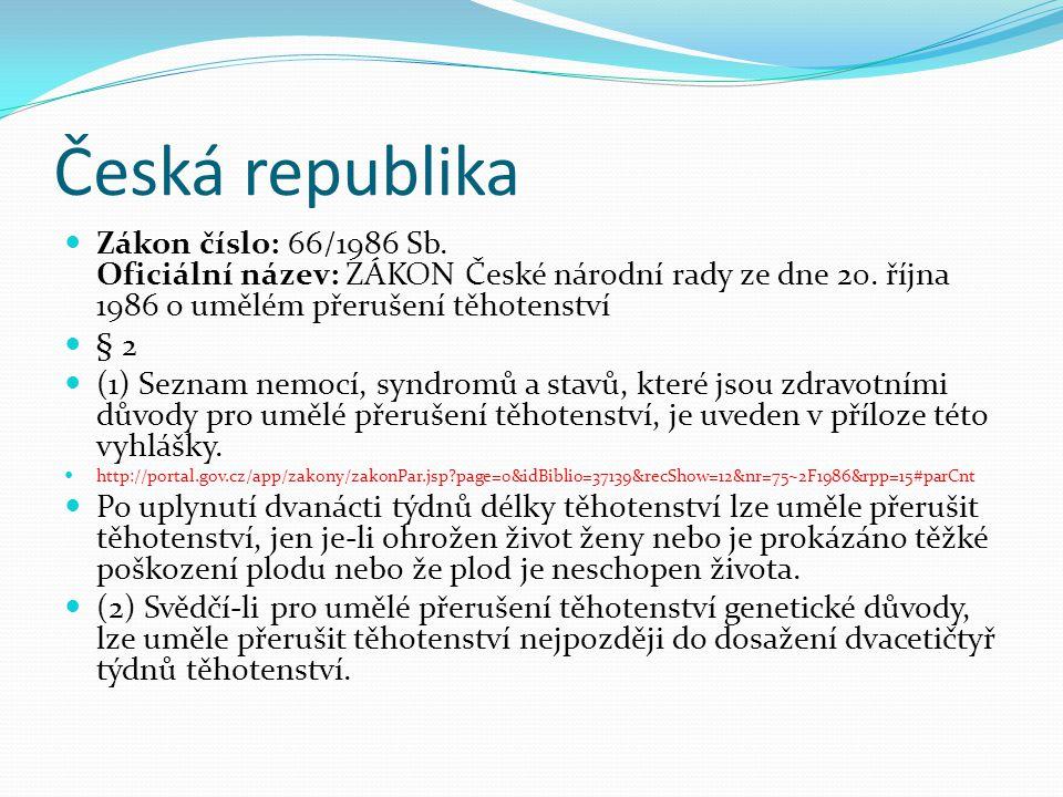 Zákon číslo: 66/1986 Sb. Oficiální název: ZÁKON České národní rady ze dne 20. října 1986 o umělém přerušení těhotenství § 2 (1) Seznam nemocí, syndrom