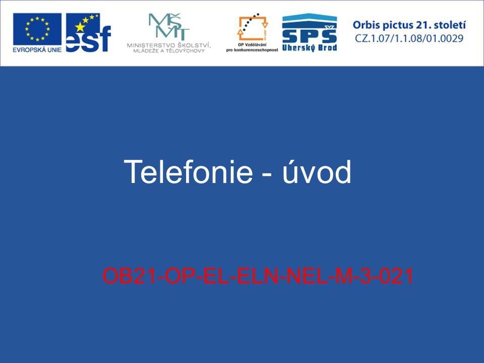 Telefonie - úvod OB21-OP-EL-ELN-NEL-M-3-021