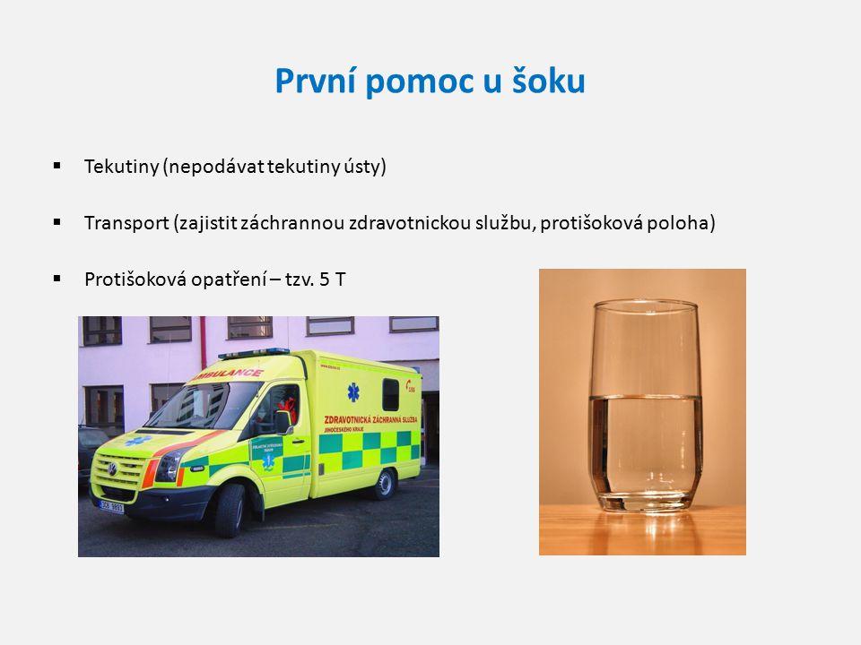 První pomoc u šoku  Tekutiny (nepodávat tekutiny ústy)  Transport (zajistit záchrannou zdravotnickou službu, protišoková poloha)  Protišoková opatř