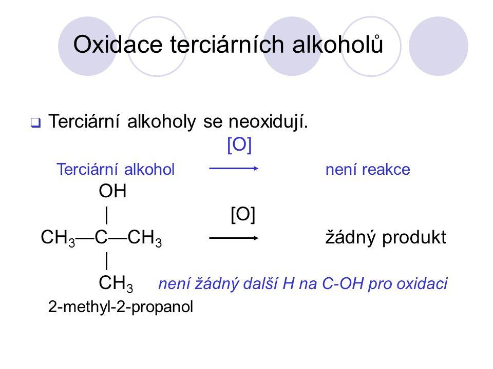  Terciární alkoholy se neoxidují.