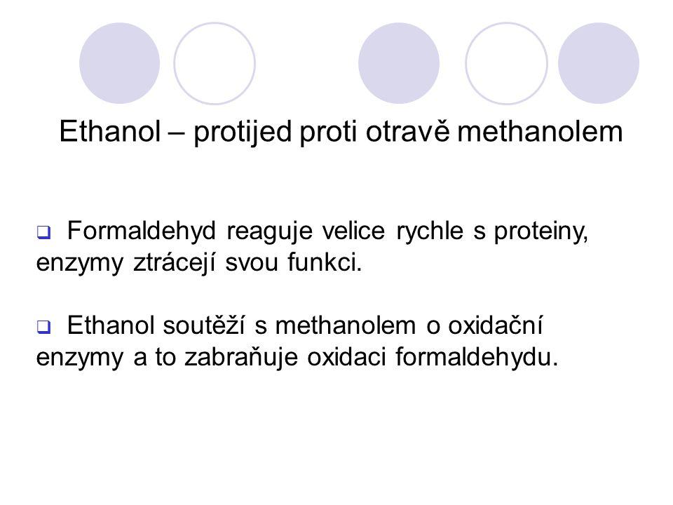  Formaldehyd reaguje velice rychle s proteiny, enzymy ztrácejí svou funkci.