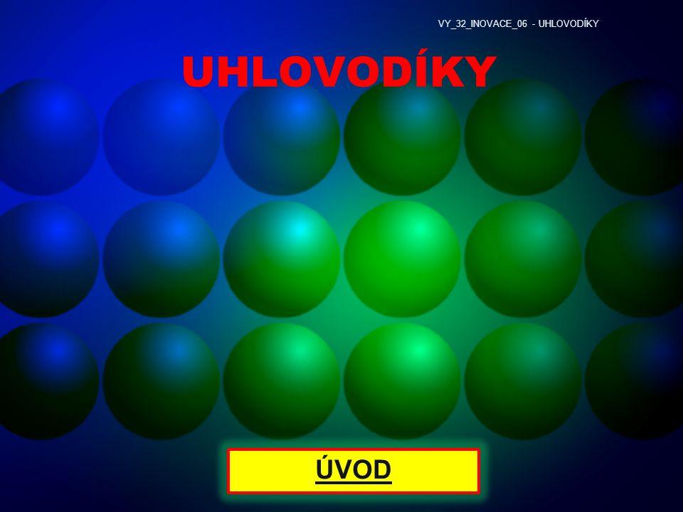 UHLOVODÍKY ÚVOD VY_32_INOVACE_06 - UHLOVODÍKY
