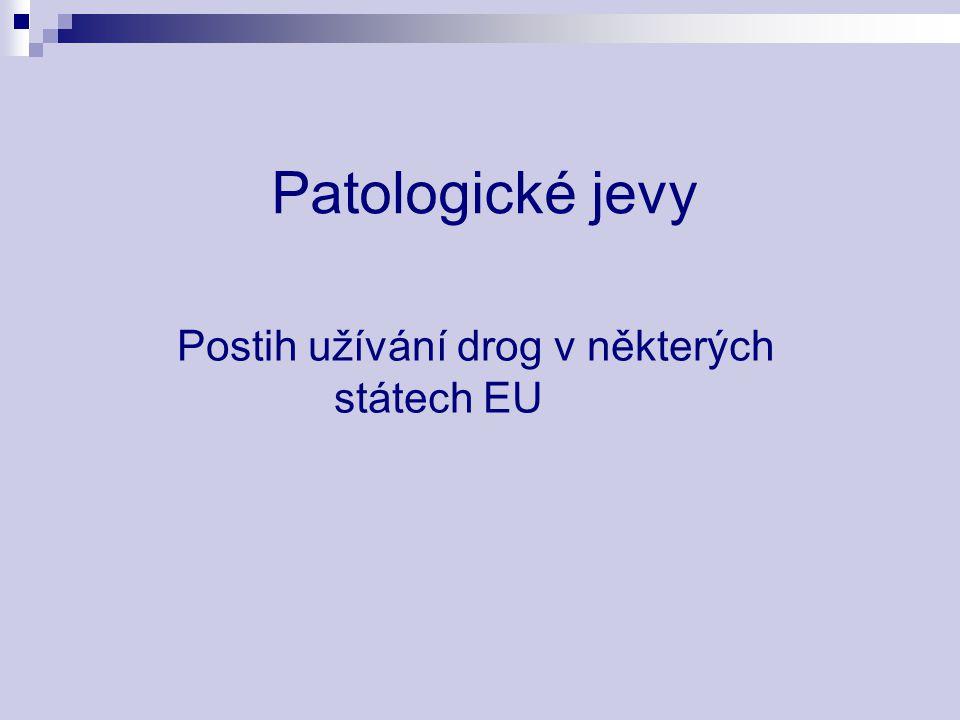 Patologické jevy Postih užívání drog v některých státech EU