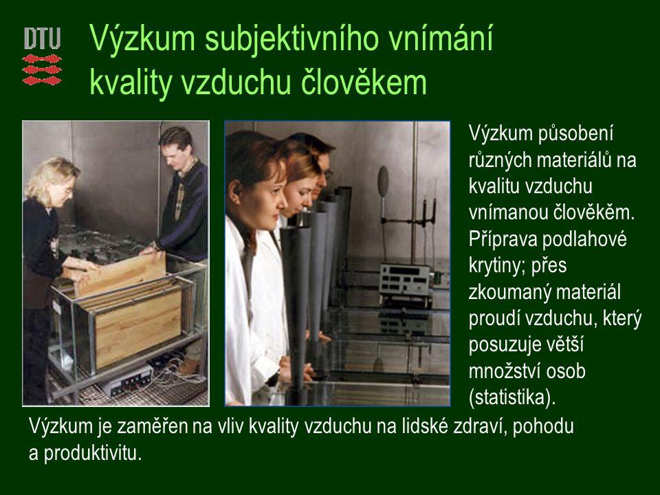 Výzkum působení různých materiálů na kvalitu vzduchu vnímanou člověkěm.