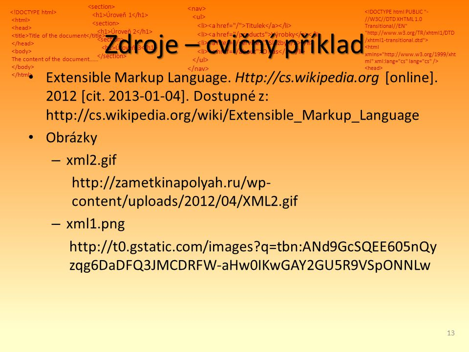 Title of the document The content of the document...... Úroveň 1 Úroveň 2 Úroveň 3 Titulek Výrobky Služby O nás Zdroje – cvičný příklad Extensible Mar