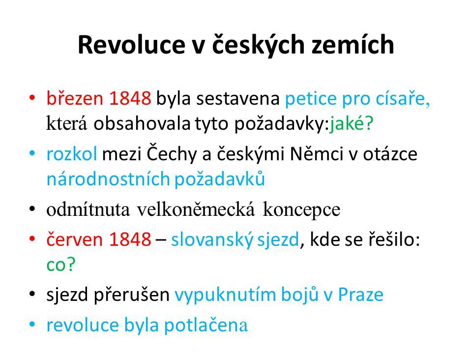 Revoluce v českých zemích březen 1848 byla sestavena petice pro císaře, která obsahovala tyto požadavky:jaké.