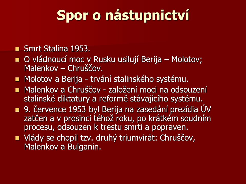 Vláda Čtyřicet let stalinismu zanechalo na Sovětském svazu hluboké stopy a strašlivá válka, v níž zemřelo 30 miliónů občanů této země, zpustošila průmysl i venkov.