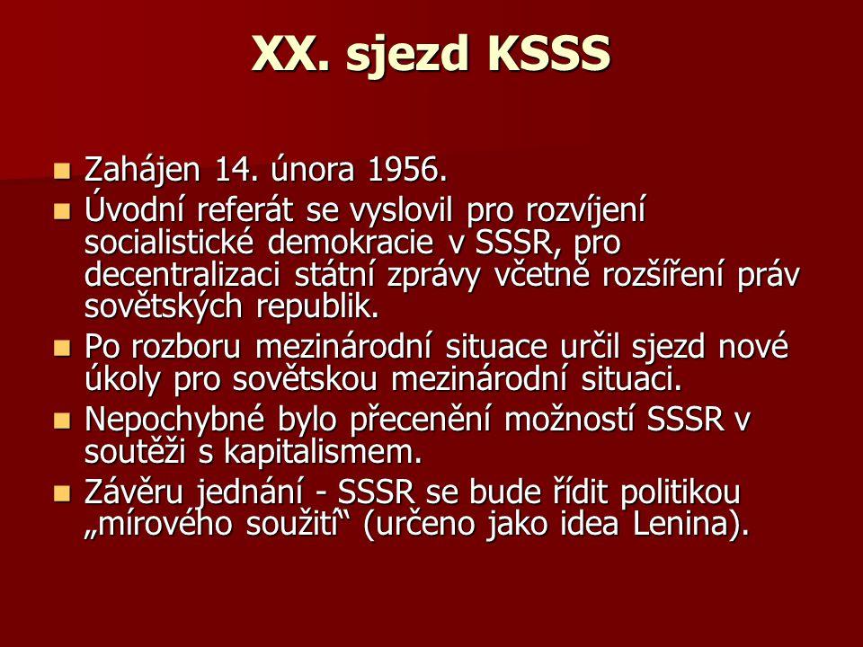 XX.sjezd KSSS Zahájen 14. února 1956. Zahájen 14.