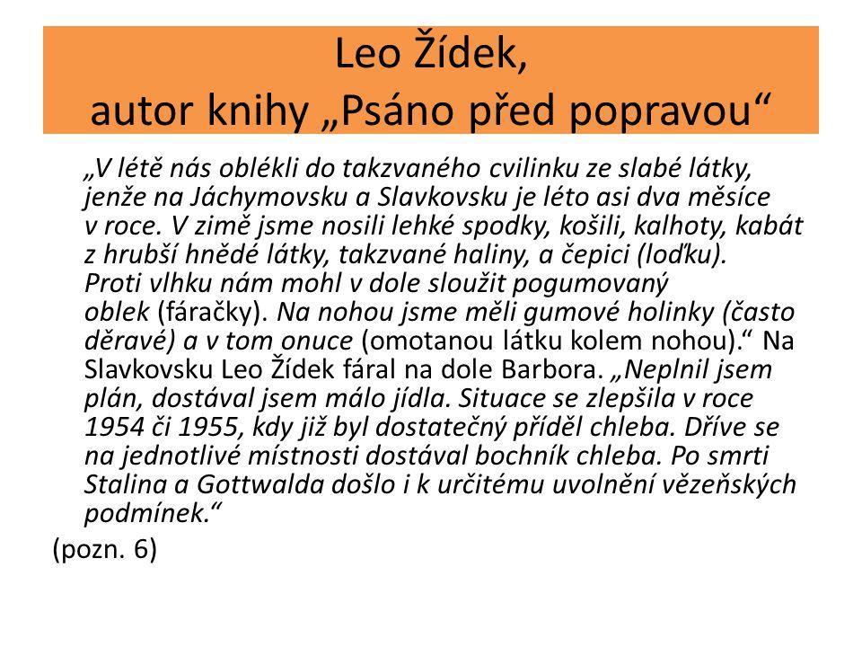 """Leo Žídek, autor knihy """"Psáno před popravou"""" """"V létě nás oblékli do takzvaného cvilinku ze slabé látky, jenže na Jáchymovsku a Slavkovsku je léto asi"""