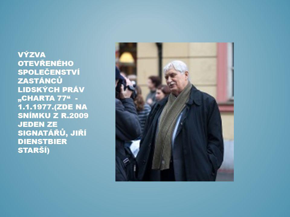 """VÝZVA OTEVŘENÉHO SPOLEČENSTVÍ ZASTÁNCŮ LIDSKÝCH PRÁV """"CHARTA 77"""" - 1.1.1977.(ZDE NA SNÍMKU Z R.2009 JEDEN ZE SIGNATÁŘŮ, JIŘÍ DIENSTBIER STARŠÍ)"""
