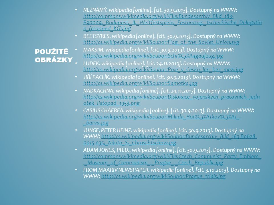 NEZNÁMÝ. wikipedia [online]. [cit. 30.9.2013]. Dostupný na WWW: http://commons.wikimedia.org/wiki/File:Bundesarchiv_Bild_183- R90009,_Budapest,_II._We