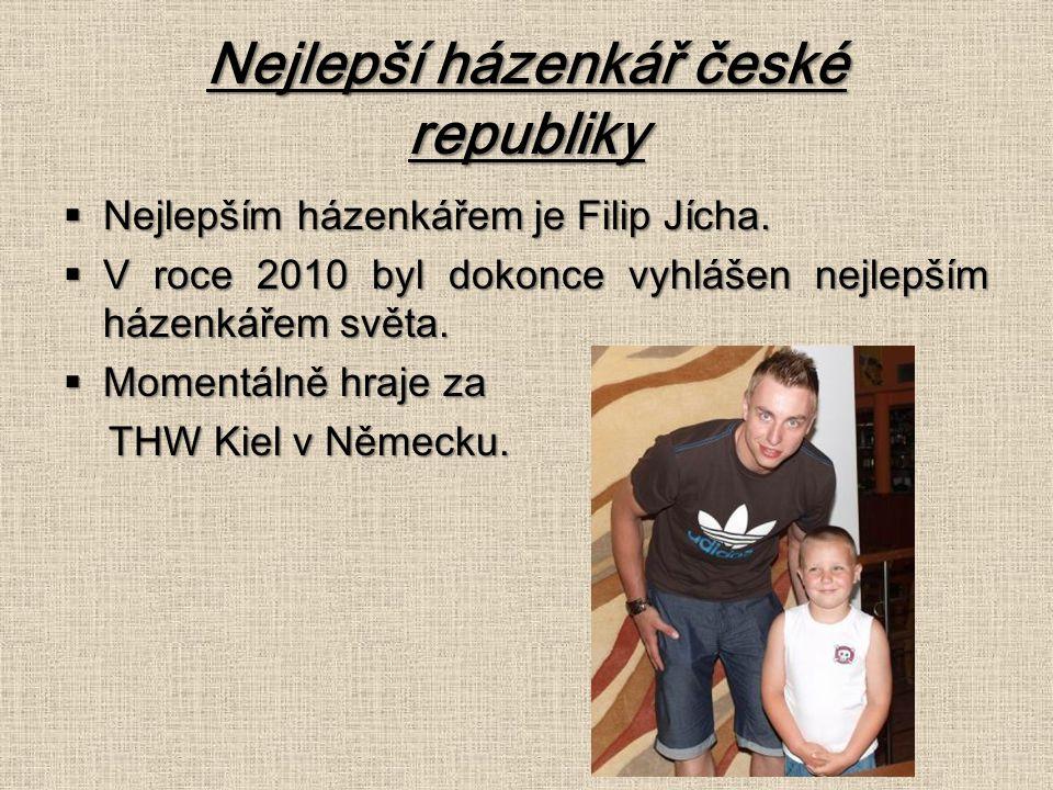 Nejlepší házenkář české republiky  Nejlepším házenkářem je Filip Jícha.