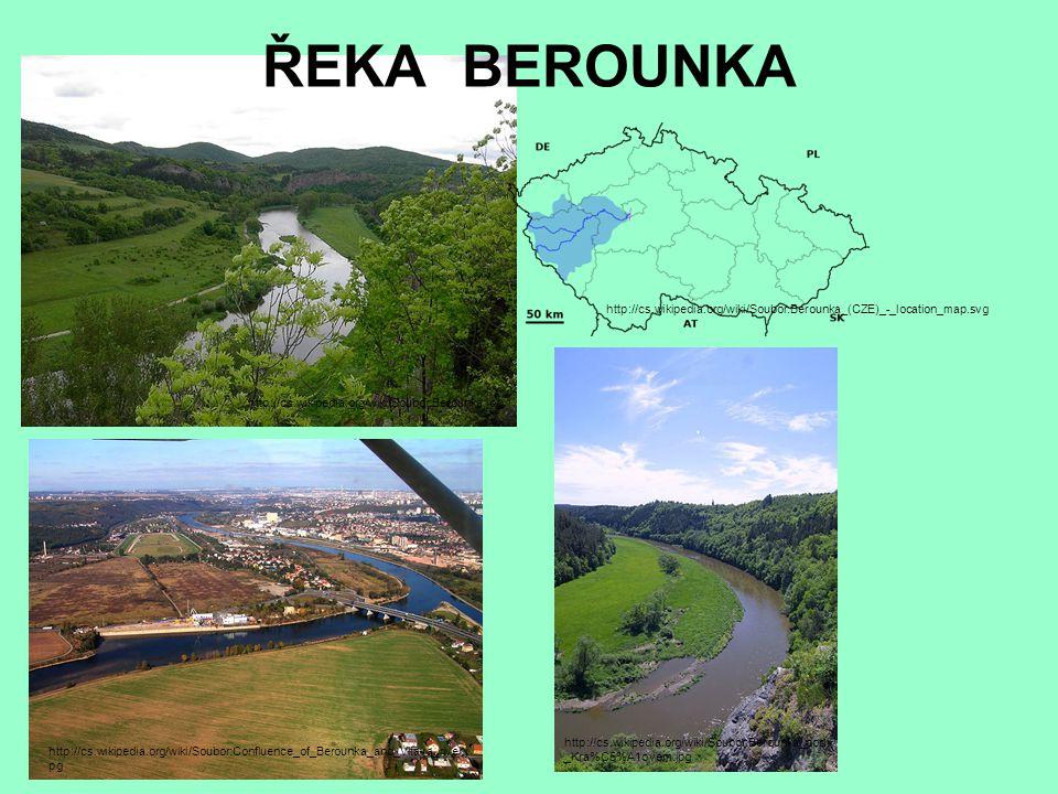 ŘEKA BEROUNKA http://cs.wikipedia.org/wiki/Soubor:Confluence_of_Berounka_and_Vltava_river.j pg http://cs.wikipedia.org/wiki/Soubor:Berounka_pod _Kra%C