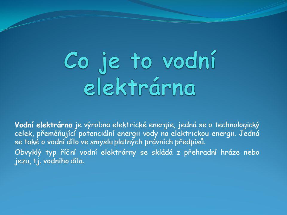 Vodní elektrárna je výrobna elektrické energie, jedná se o technologický celek, přeměňující potenciální energii vody na elektrickou energii.