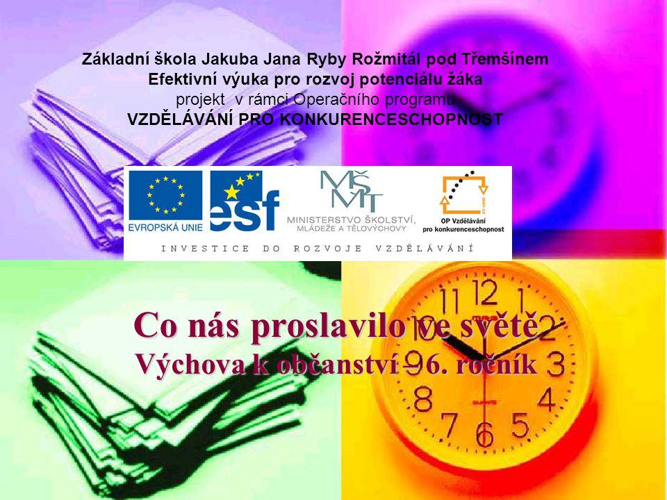 Co nás proslavilo ve světě 6.ročník ZŠ Použitý software: držitel licence - ZŠ J.