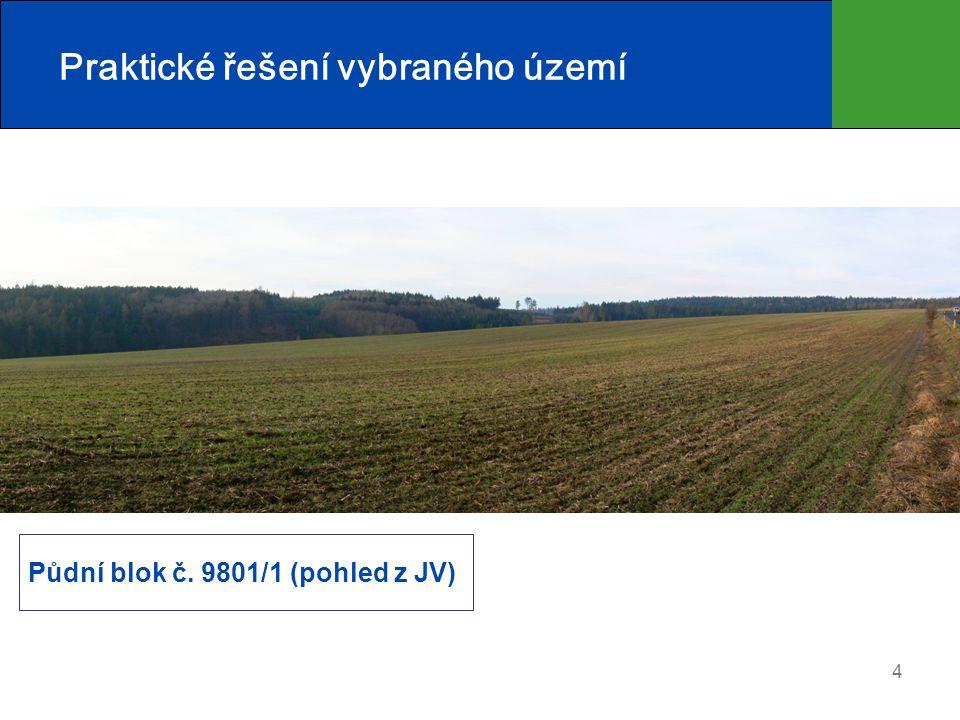 5 Praktické řešení vybraného území Půdní blok č.8803/1 (pohled z J) Půdní blok č.