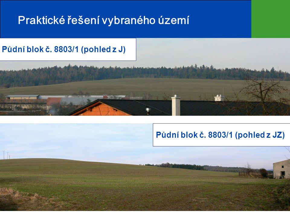5 Praktické řešení vybraného území Půdní blok č. 8803/1 (pohled z J) Půdní blok č.