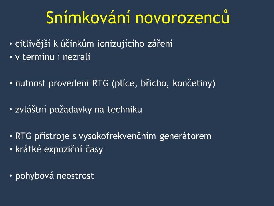 """Snímkování novorozenců Národní radiologické standardy (NRS) požadavky Evropské komise """"European Guidelines on Quality Criteria for Diagnostic Radiographic Images in Pediatrics poloha pacienta – ležící na zádech generátor - vysokofrekvenční velikost ohniska – 0,6 mm (≤ 1,3 mm) přídavná filtrace – 1 mm Al + 0,1 nebo 0,2 mm Cu (nebo ekv.) sekundární mřížka – ne"""