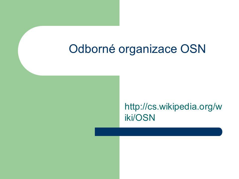 http://cs.wikipedia.org/w iki/OSN Odborné organizace OSN