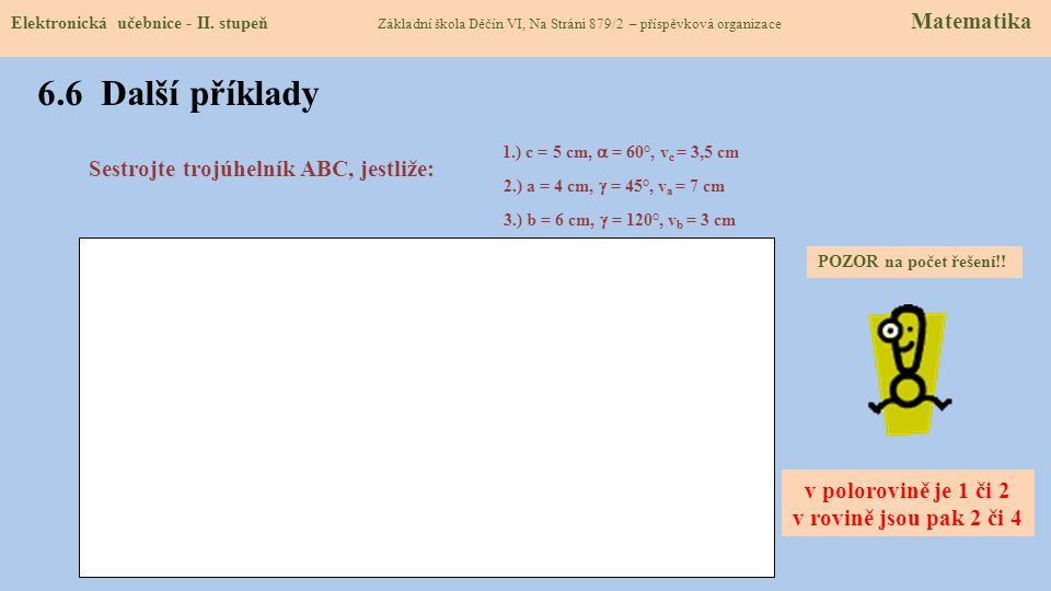 6.5 Procvičení a příklady Elektronická učebnice - II. stupeň Základní škola Děčín VI, Na Stráni 879/2 – příspěvková organizace Matematika Typ č. 1 (st