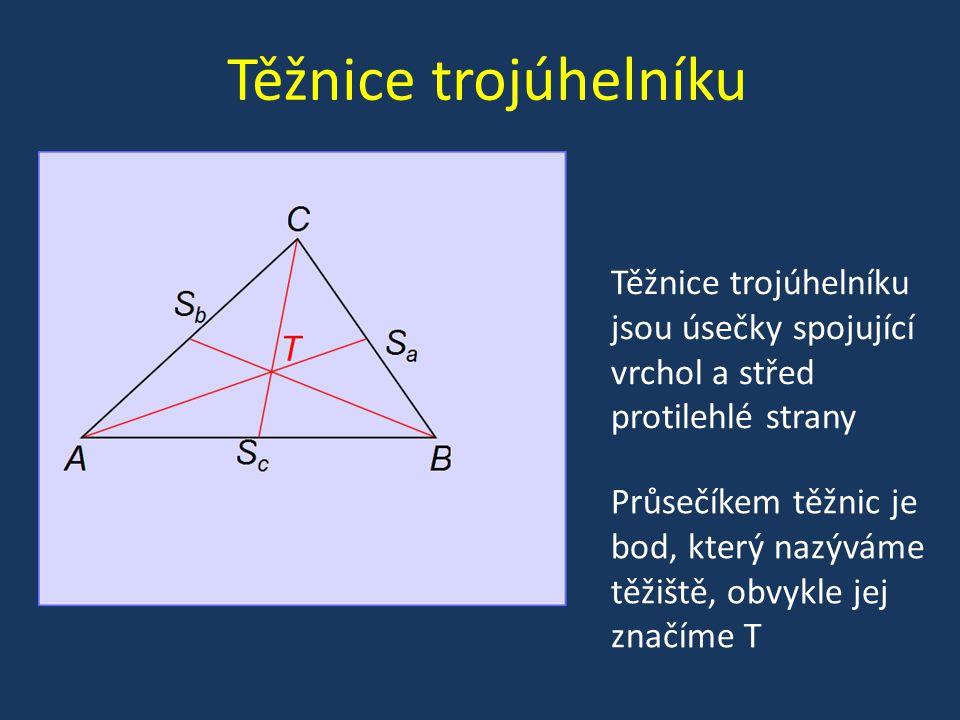 Těžnice trojúhelníku Těžnice trojúhelníku jsou úsečky spojující vrchol a střed protilehlé strany Průsečíkem těžnic je bod, který nazýváme těžiště, obv