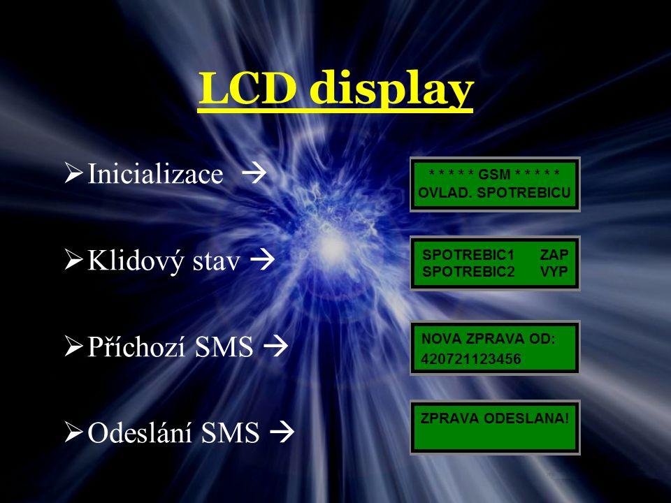 LCD display  Inicializace   Klidový stav   Příchozí SMS   Odeslání SMS 