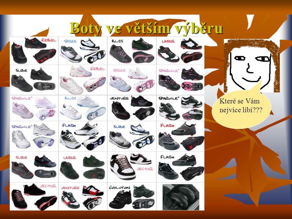 Boty ve větším výběru Které se Vám nejvíce líbí???