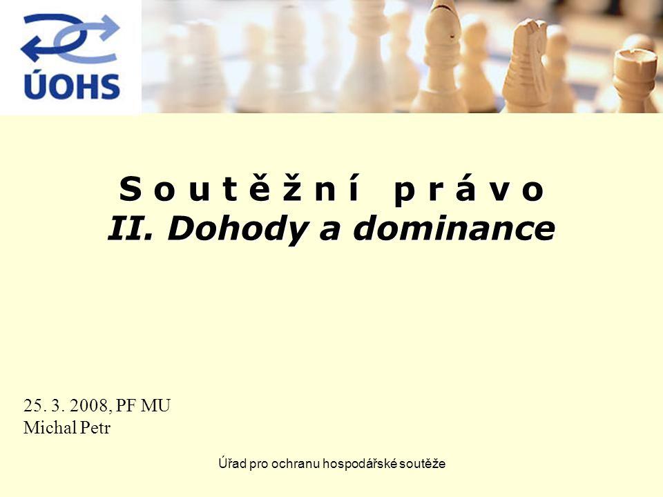 Úřad pro ochranu hospodářské soutěže S o u t ě ž n í p r á v o II.
