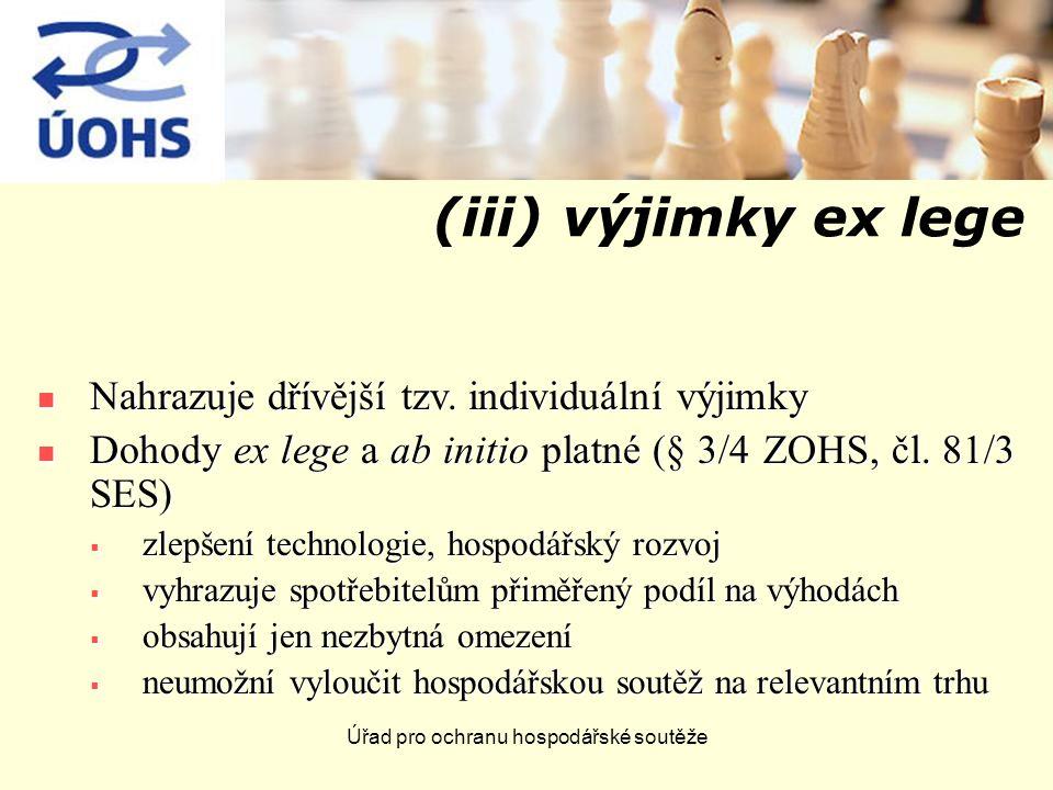 Úřad pro ochranu hospodářské soutěže (iii) výjimky ex lege Nahrazuje dřívější tzv.