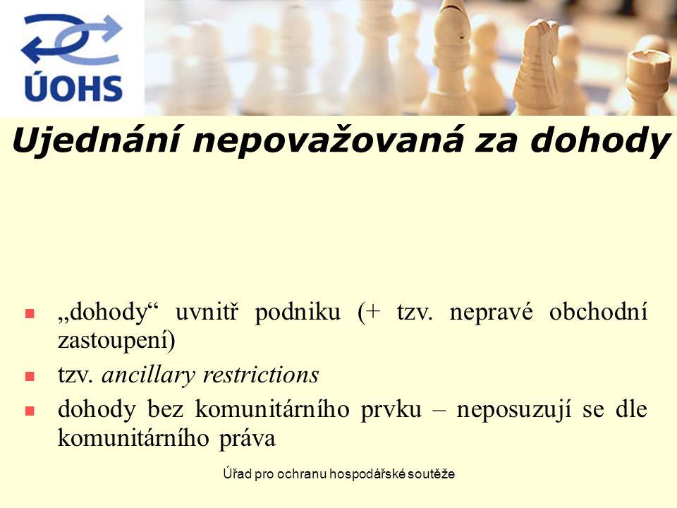 """Úřad pro ochranu hospodářské soutěže Ujednání nepovažovaná za dohody """"dohody uvnitř podniku (+ tzv."""