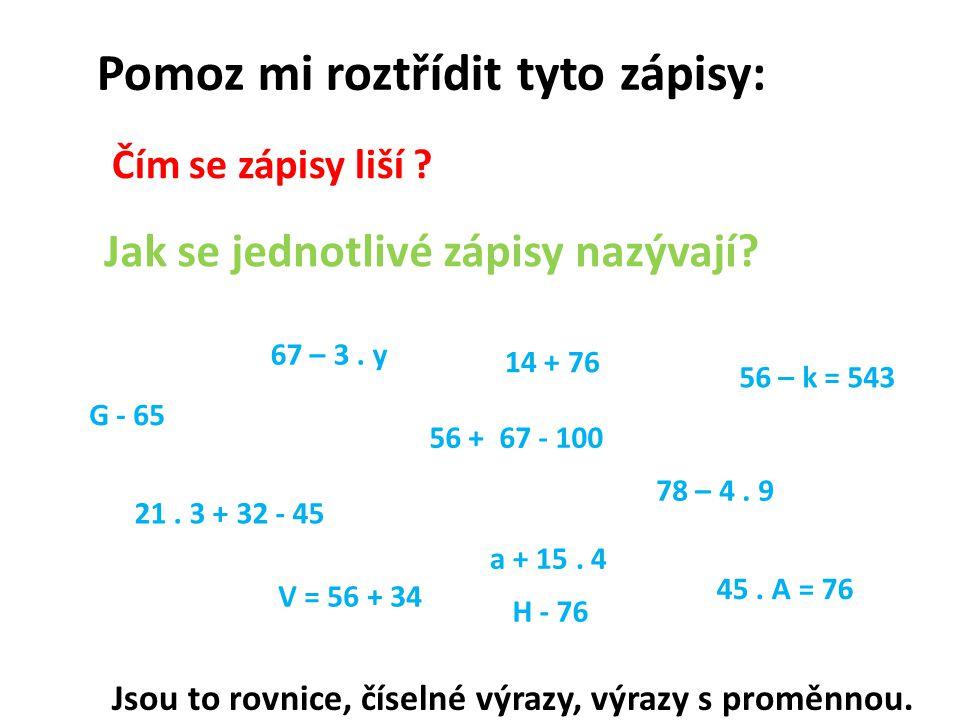 14 + 76 56 – k = 543 67 – 3. y a + 15. 4 56 + 67 - 100 21.