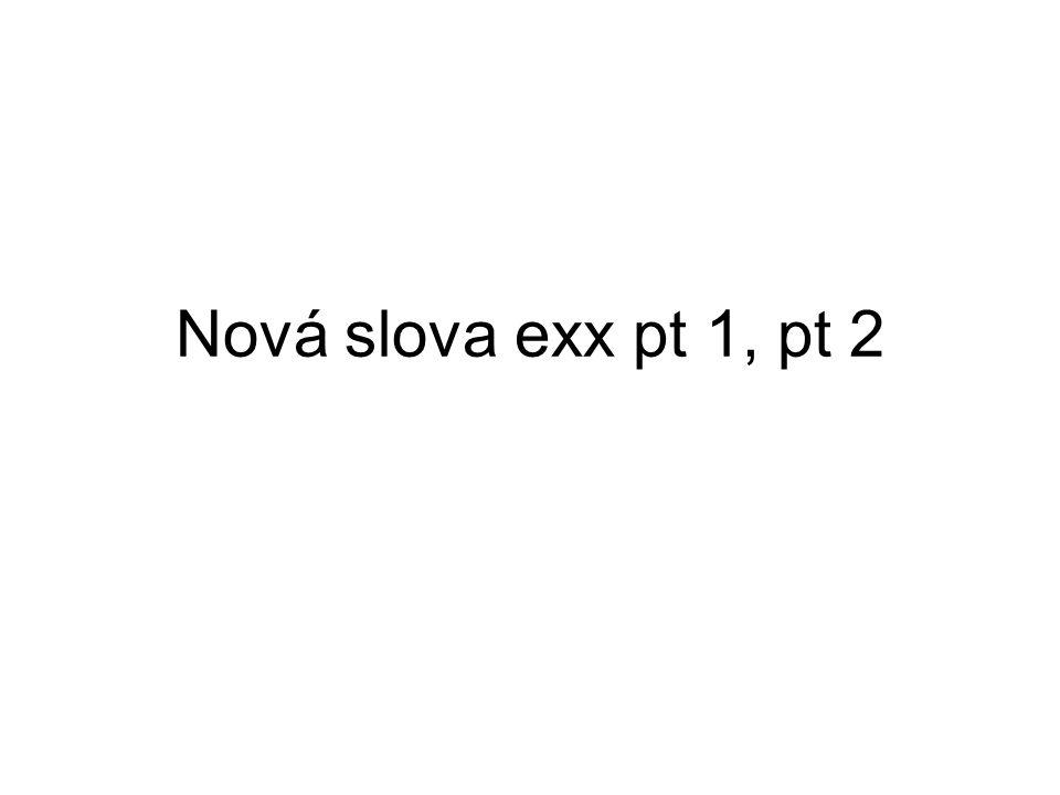 Nová slova exx pt 1, pt 2