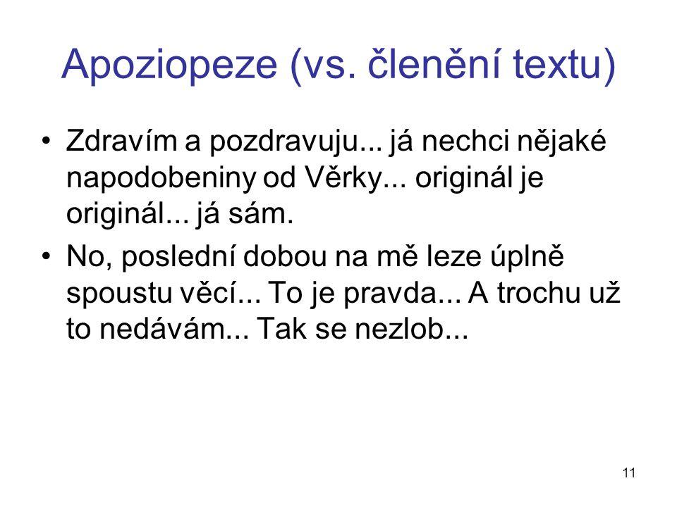 Apoziopeze (vs. členění textu) Zdravím a pozdravuju...